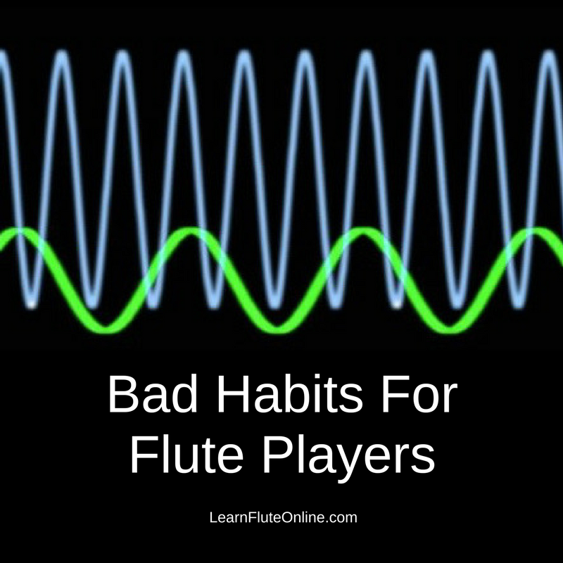 Bad habits for flute players