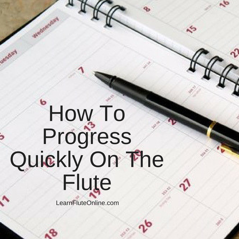How To Progress Quickly On The Flute