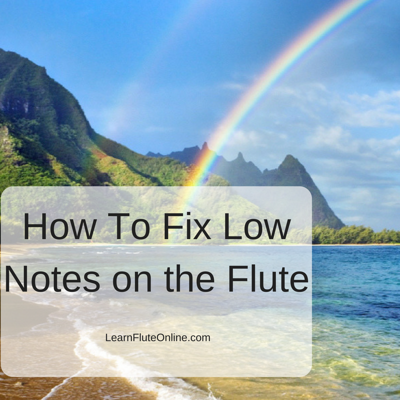 How To Fix Low Notes On The Flute